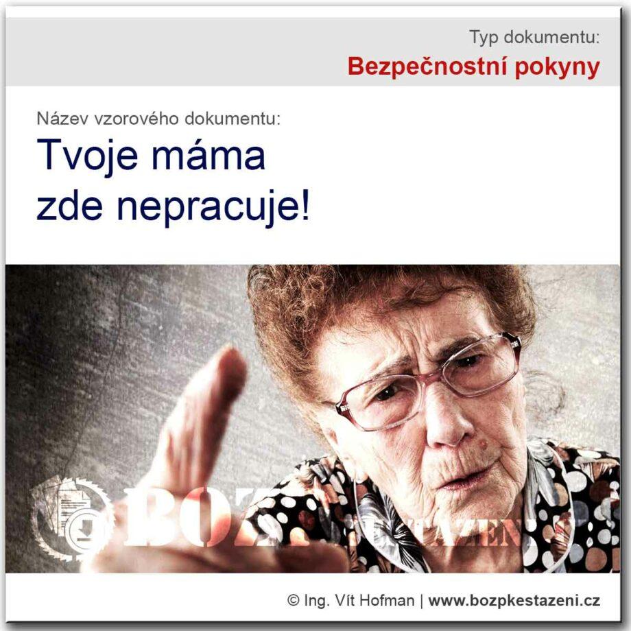 Bezpečnostní pokyny - tvoje máma zde nepracuje!